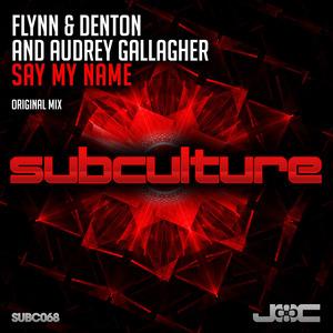 FLYNN/DENTON/AUDREY GALLAGHER - Say My Name