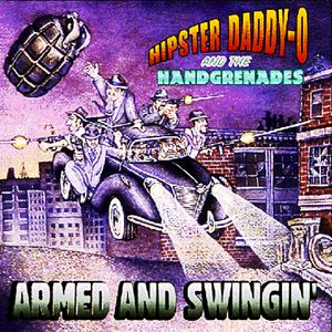 HIPSTER DADDY-O & THE HANDGRENADES - Armed And Swingin'