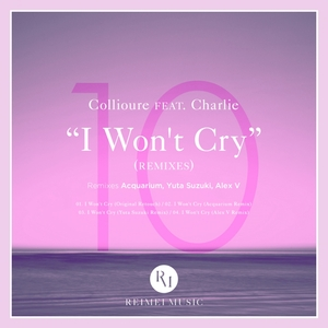COLLIOURE feat CHARLIE - I Won't Cry: Remixes