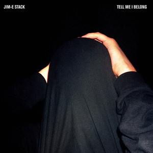 JIM-E STACK - Tell Me I Belong