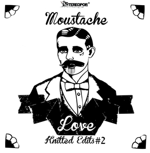 MOUSTACHE LOVE - Knitted Edits #2