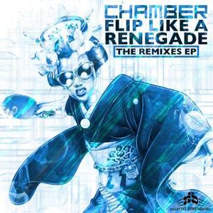 CHAMBER - Flip Like A Renegade: Remixes