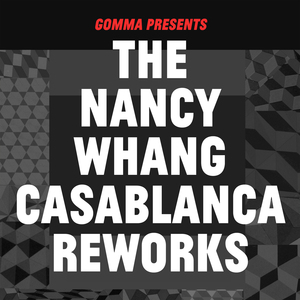 WHANG, Nancy/Various - The Nancy Whang Casablanca Reworks