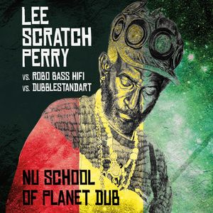 SCRATCH PERRY, Lee - Nu School Of Dub (Arranged By Dubblestandart & Robo Bass Hifi)