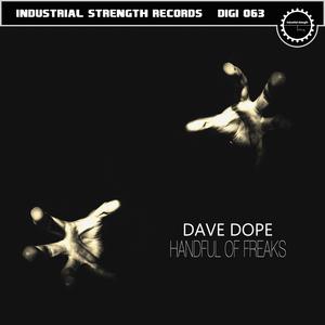DOPE, Dave - Handful Of Freaks