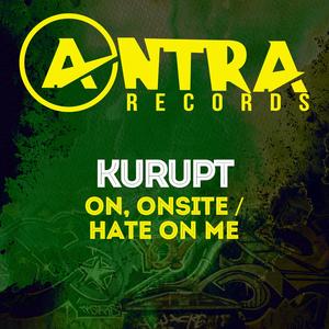 KURUPT - On, Onsite/Hate On Me