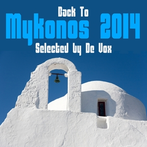 VARIOUS - Back To Mykonos 2014 (Selected By De Vox)