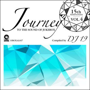 VARIOUS - 15th Anniversary Vol 4: Journey To The Sound Of Jukebox (Compiled By DJ 19)