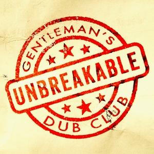 GENTLEMANS DUB CLUB feat SOLO BANTON - Unbreakable