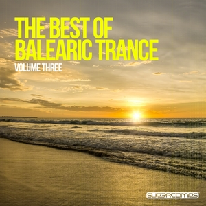 VARIOUS - The Best Of Balearic Trance: Volume Three