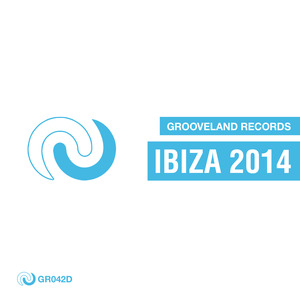 VARIOUS - Grooveland Records Ibiza 2014