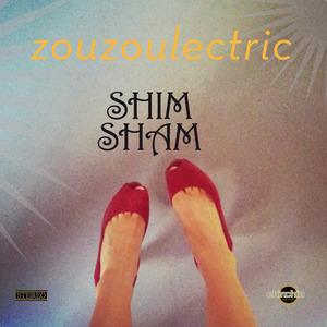 ZOUZOULECTRIC - Shim Sham