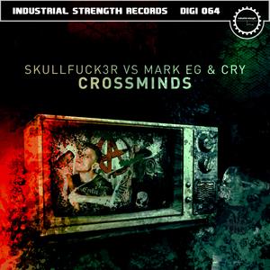 MARK EG/SKULLFUCK3R/CRY - Crossminds