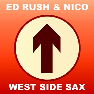 ED RUSH/NICO - West Side Sax (Explicit 2014 Remaster)