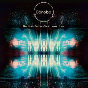 BONOBO - The North Borders Tour Live
