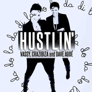 VASSY/CRAZIBIZA/DAVE AUDE - Hustlin'