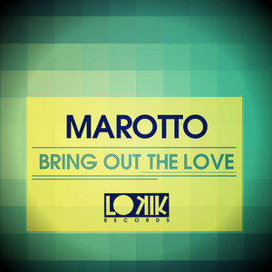 MAROTTO - Bring Out The Love