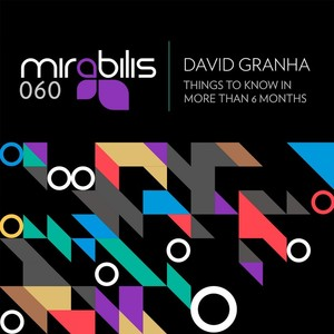 GRANHA, David - Things To Know In More Than 6 Months