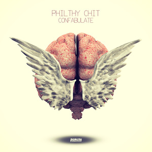 PHILTHY CHIT - Confabulate