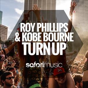 PHILLIPS, Roy/KOBE BOURNE - Turn Up (remixes)