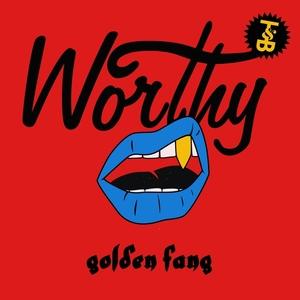 WORTHY - Golden Fang
