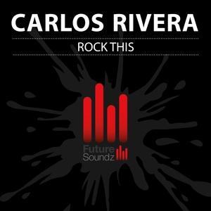 RIVERA, Carlos - Rock This