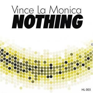 LA MONICA, Vince - Nothing
