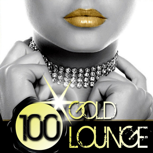 VARIOUS - 100 Gold Lounge
