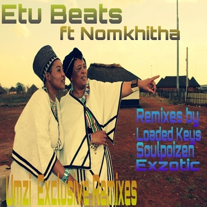 ETU BEATS feat NOMKHITHA - Umzi: Exclusive Remixes