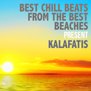 VARIOUS - Best Chill Beats From The Best Beaches Pres Kalafatis