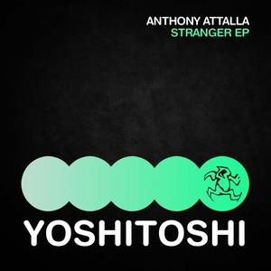 ATTALLA, Anthony - Stranger EP