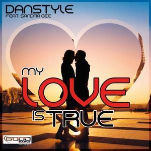 DANSTYLE feat SANDRA GEE - My Love Is True