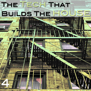 VARIOUS - The Tech That Builts The House Vol 4