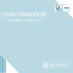 CHANDHLER, Chad - The Way I Love You