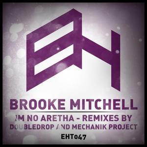 MITCHELL, Brooke - Im No Aretha (Remixes) Part 2