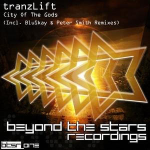 TRANZLIFT - City Of The Gods