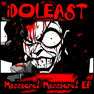 IDOLEAST - Massacre! Massacre! EP