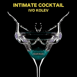 KOLEV, Ivo - Intimate Cocktail