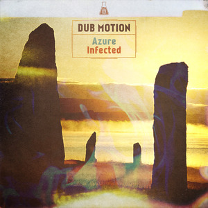 DUB MOTION - Azure/Infected