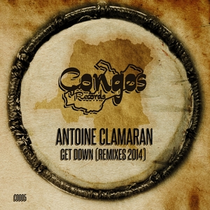 CLAMARAN, Antoine - Get Down (remixes 2014)