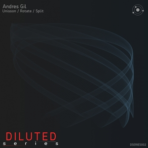 GIL, Andres - Unisson/Rotate/Split
