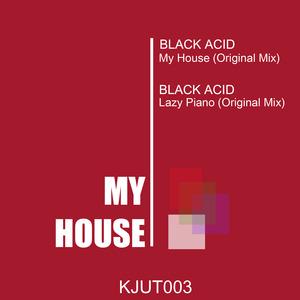 BLACK ACID - My House