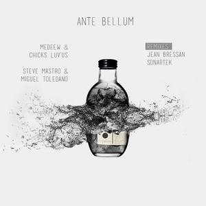 MEDEEW/CHICKS LUV US/STEVE MASTRO/MIGUEL TOLEDANO - Ante Bellum