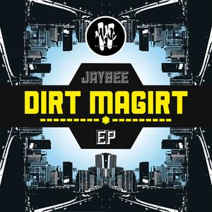 JAYBEE - Dirt Magirt