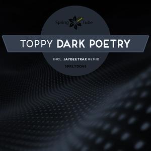 TOPPY - Dark Poetry