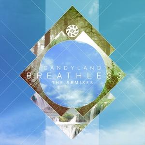CANDYLAND feat MICHELLE QUEZADA - Breathless (remixes)