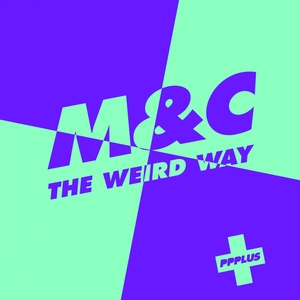 M&C - The Weird Way