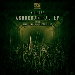 KILL REF - Ashurbanipal EP