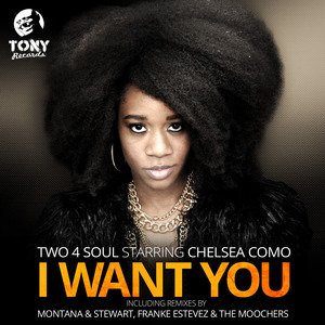 TWO 4 SOUL & CHELSEA COMO - I Want You