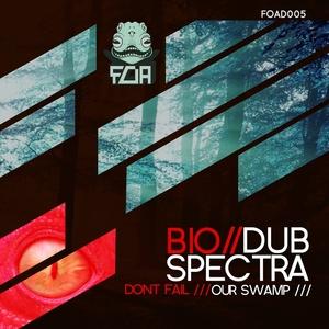 BIO & DUB SPECTRA - Our Swamp